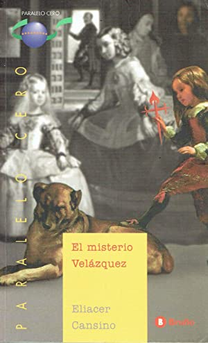 El misterio Velázquez.: Eliacer Cansino.