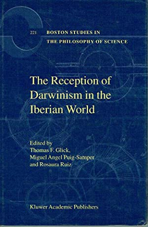 The Reception of Darwinism in the Iberian World. Spain, Spanish America and Brazil.