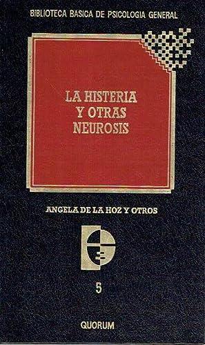 La histeria y otras neurosis.: Ángela de la Hoz (y otros).