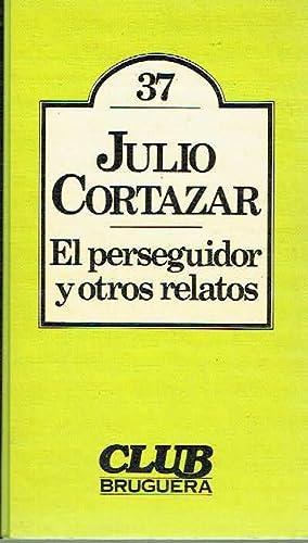 El perseguidor y otros relatos.: Julio Cortázar.
