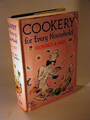 Cookery for Every Household.: Jack, Florence B.: