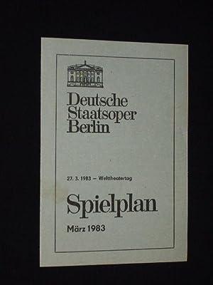 Deutsche Staatsoper Berlin, Spielplan März 1983: Deutsche Staatsoper Berlin