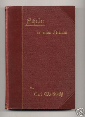 Schiller in seinen Dramen.: Weitbrecht, Carl