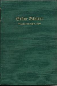 Grüne Blätter. Zeitschrift für persönliche und völkische Lebensfragen. Neununddreißigster Band: ...