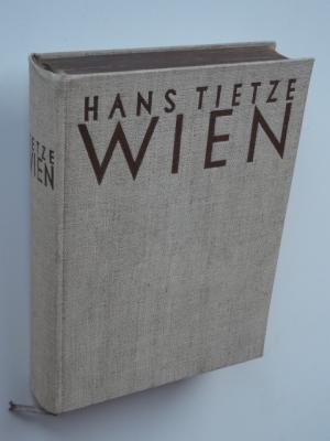 Wien. Kultur / Kunst / Geschichte.Mit Aufnahmen von Alexander Exax und anderen.: Tietze, Hans