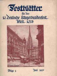 Festblätter für das 10. Deutsche Sängerbundesfest Wien 1928. Heft 1-12 in 1 Band: Hauptausschuß für...