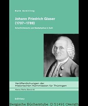Johann Friedrich Glaser (1707-1789). Scharfrichtersohn und Stadtphysikus in Suhl. (...