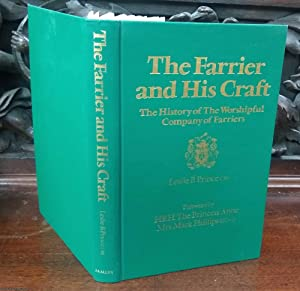 The Farrier and His Craft,The History and ofThe Worshipful Company of Farriers