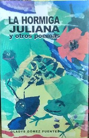 La hormiga Juliana y otros poemas: Gómez Fuentes, Gladys