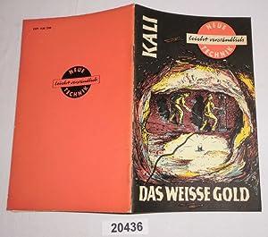 Kali - das weiße Gold - Neue: Werner Eichhorn