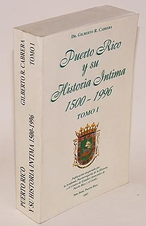 Puerto Rico y su historia intima, 1500: Cabrera, Gilberto R.