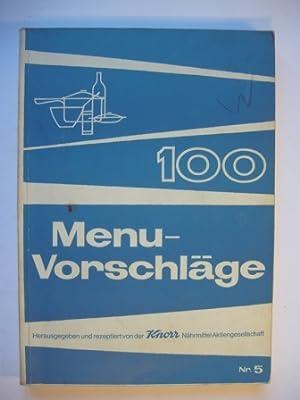 Menü-Vorschläge. 100 Rezepte. Nr. 5: Knorr Nährmittel Aktiengesellschaft Thayngen (Hg.)