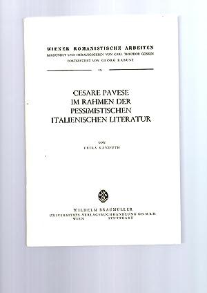 Cesare Pavese im Rahmen der pessimistischen italienischen Literatur. Wiener romansitische Arbeiten ...