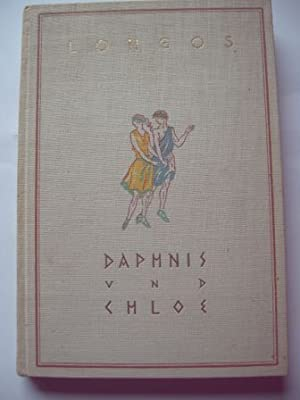 Daphnis und Chloe. Ein Hirten-Roman. Mit einer Einführung von A. von Gleichen-Rußwurm.: Longos