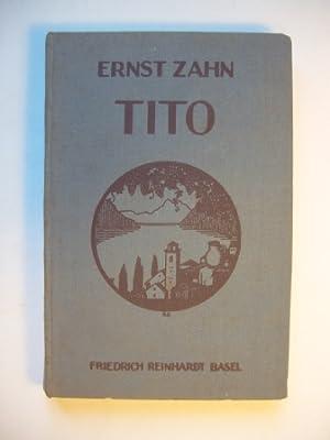 Tito. Erzählung aus dem Tessin. Stab-Bücherei.: Zahn, Ernst