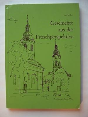 Geschichte aus der Froschperspektive. Erinnerungen, Gedichte und Essays eines Donauschwaben.: ...