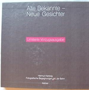 Alte Bekannte - Neue Gesichter. Fotografische Begegnungen mit der Bahn.: Hartwig, Helmut