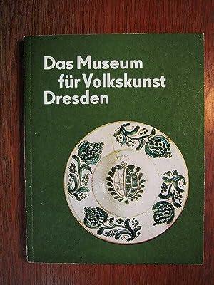 Das Museum für Volkskunst Dresden.: Staatliche Kunstsammlungen Dresden