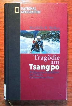 Seller image for Tragödie am Tsangpo - Wildwasserexpedition auf Tibets verbotenem Fluss. for sale by Antiquariat OldieWeb Thüringen