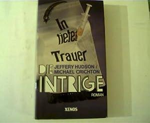 Die Intrige, Roman,: Hudson, Jeffrey und