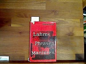 Bild des Verkäufers für Lahme, Phrasen und Manieren. Betrachtungen für ''einfache'' Christen zum Verkauf von Wimbauer Buchversand