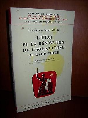 L'État et la rénovation de l'agriculture au XVIIIe siècle.: FERRY, G. et J. MULLIEZ