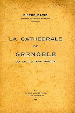 La cathédrale de Grenoble du IXe au XVIe siècle.: DAVID, P.