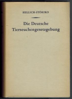 Die Deutsche Tierseuchengesetzgebung nebst Ausführungsbestimmungen: Hellich, M. und