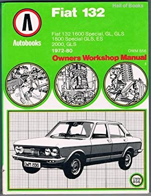 Fiat 132 1972-80 Autobooks: Owners Workshop Manual: Autobooks