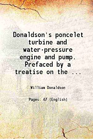 Donaldson's poncelet turbine and water-pressure engine and: William Donaldson