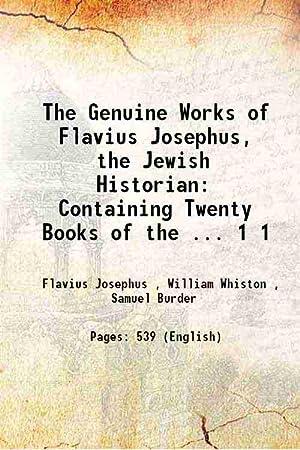 The Genuine Works of Flavius Josephus, the: Flavius Josephus ,
