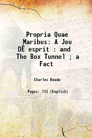 Propria Quae Maribus: A Jeu D?esprit : Charles Reade