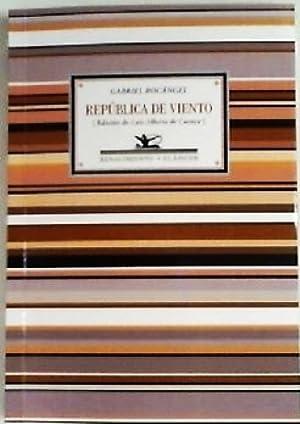 República de viento. Edición e introducción de Luis Alberto de Cuenca.: BOCÁNGEL, Gabriel.-