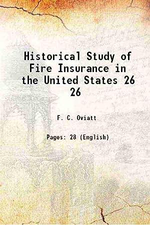 Historical Study of Fire Insurance in the: F. C. Oviatt