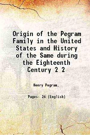Origin of the Pegram Family in the: Henry Pegram,
