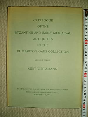 Catalogue of the Byzantine and Early Mediaeval Antiquities in the Dumbarton Oaks Collection : Vol...
