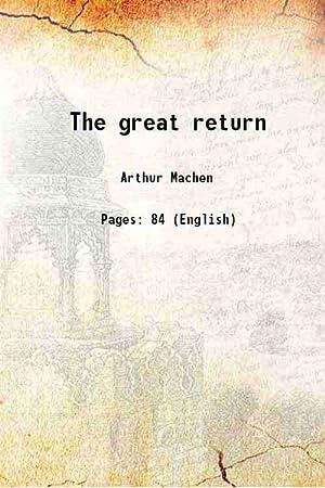 The great return 1915: Arthur Machen