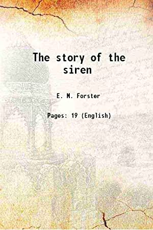 The story of the siren 1920: E. M. Forster