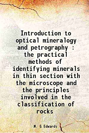 Introduction to optical mineralogy and petrography : M. G Edwards