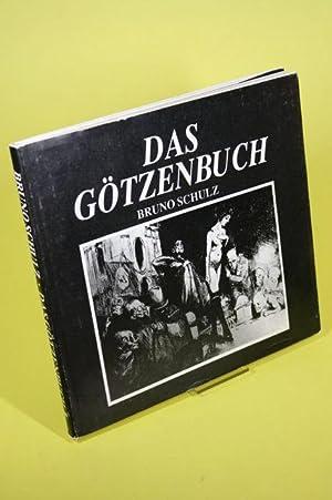 Das Götzenbuch - Zum Duck vorbereitet und: Schulz, Bruno /