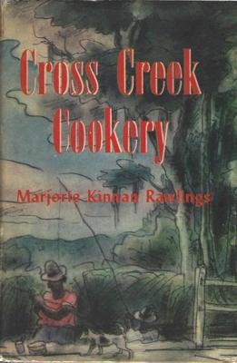 Cross Creek Cookery: Rawlings, Marjorie Kinnan