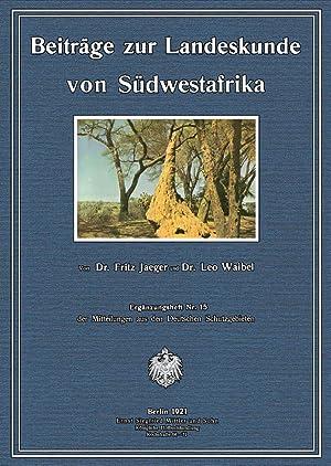 Beiträge zur Landeskunde von Südwestafrika; Band II ; ErgH 15: Jaeger, Fritz / Waibel, Leo