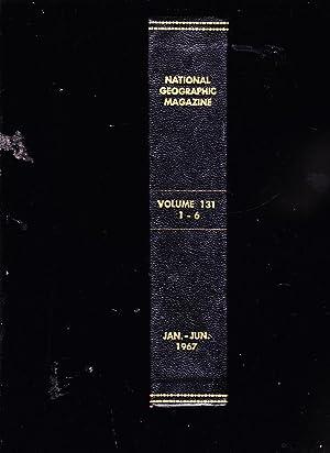 National Geographic Magazine. NUMBERS 1,2,3,4,5,6. Volume 131. January - June 1967.