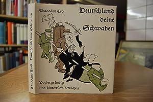 Deutschland deine Schwaben Vordergründig und hinterrücks betrachtet: Troll, Thaddäus und Günter ...