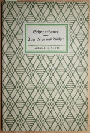 Über Lesen und Bücher Reihe:Insel-Bücherei Nr.138,: Schopenhauer Arthur: