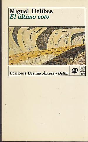 EL ULTIMO COTO 3ªEDICION (colecc Ancora y: MIGUEL DELIBES