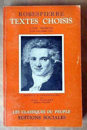 Textes Choisis Tome premier (avril 1791-juillet 1792).: Robespierre (Maximilien).