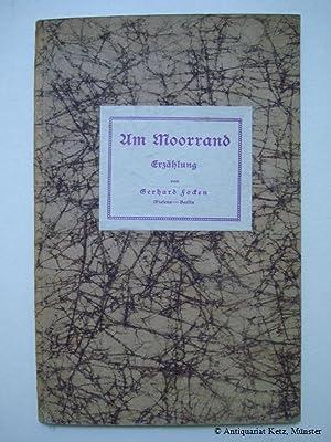 Am Moorrand. Erzählung.: Focken, Gerhard (Wiesens