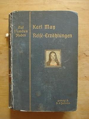 Auf fremden Pfaden - Illustrierte Reise-Erzählungen: May, Karl