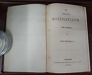 Der Grosse Wolfdieterich: Holtzmann, (Adolf)